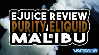 Purity E Liquids - Malibu E Juice Review - Pineapple and Coconut Pina Colada Menthol Liquid - Video