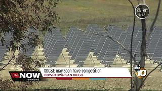 SDG&E may soon have competition in San Diego - Video