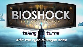 Taking Turns Ep. 2 BIOSHOCK