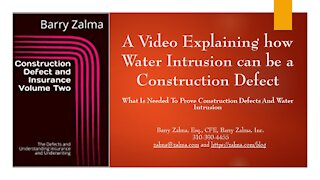 A Video Explaining how Water Intrusion can be a Construction Defect