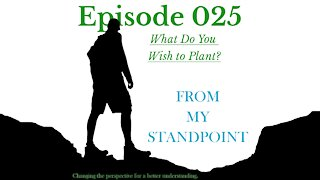 Episode 025: What Do You Wish to Plant?