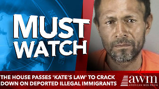 The House passes 'Kate's Law' to crack down on deported illegal immigrants - Video