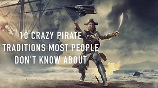 10 Bizarre Pirate traditions most people don't know about - Video