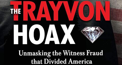 The Trayvon Hoax Unmasking the Witness Fraud that Divided America - film
