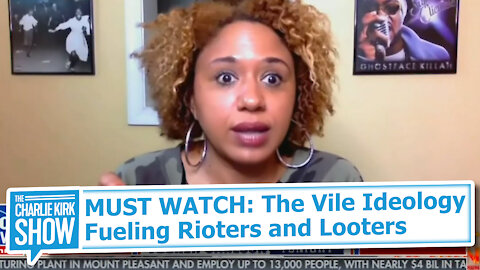 MUST WATCH: The Vile Ideology Fueling Rioters and Looters