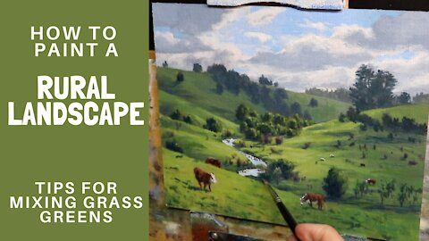 How to Paint a RURAL LANDSCAPE - Tips For Mixing Grass Greens, Painting Light and Composition