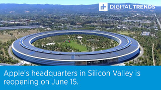 Apple's headquarters in Silicon Valley is reopening on June 15.
