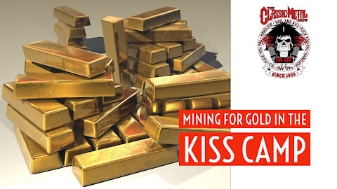 CMS | Mining For Gold In The Kiss Camp