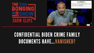 Confidential Biden crime family documents have...vanished? - Dan Bongino Show Clips