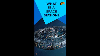 What Is A Space Station ? *
