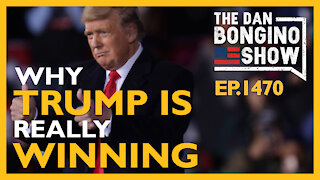 Ep. 1470 Why Trump is Really Winning - The Dan Bongino Show