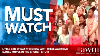 Little Girl Steals The Show With These Awesome Dance Moves In The Church Choir - Video