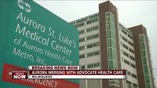 Aurora Health Care merging with Illinois' largest provider - Video