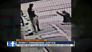 Family demands justice after father killed during parking lot dispute