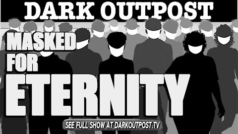 Dark Outpost 04-13-2021 Masked For Eternity