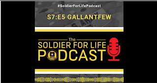 GallantFew - Soldier For Life Podcast S7:E5 – 31 January 2021