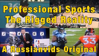 A Russianvids Original - Professional Sports The Rigged Reality
