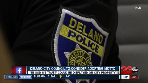 Delano City Council to consider adopting 'In God We Trust' motto