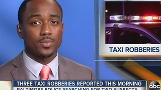 Detectives investigate 3 robberies involving taxi cabs Monday morning - Video