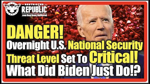 DANGER! Overnight U.S. National Security Threat Goes Critical! What Did Biden Just Do!?
