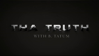 Tha Truth | Episode 32 - Video