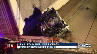 One killed in rollover crash near Summerlin Parkway, Buffalo - Video