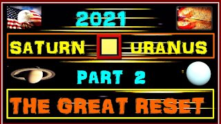 Saturn Square Uranus 2021 Part 2: The Great Reset