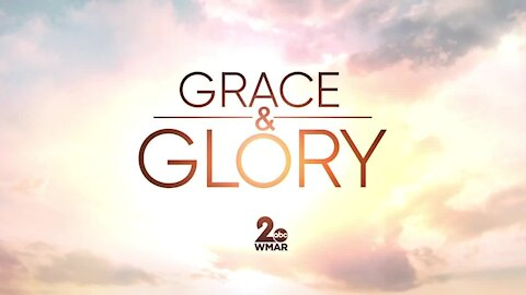 Grace and Glory 2/14/2021