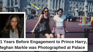 21 Years Before Engagement to Prince Harry, Meghan Markle was Photographed at Palace - Video