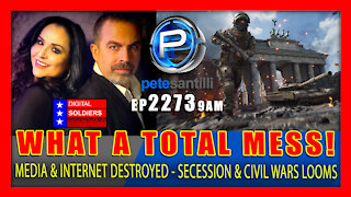 EP 2273-9AM WE'RE IN A TOTAL MESS; WAVE OF SECESSIONS; MEDIA / INTERNET ARE DESTROYED