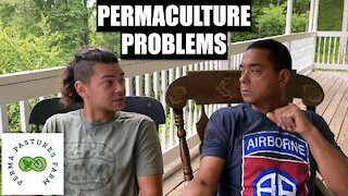 OUR Problems With Permaculture