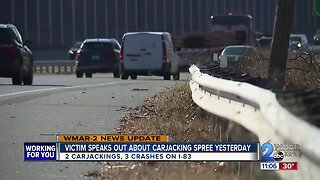 Victim speaks out about Thursday carjacking spree