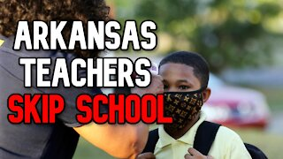 Arkansas Teachers SKIP SCHOOL