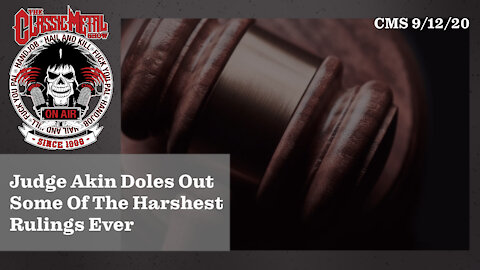 9/12/20 - Judge Akin Doles Out Some Of The Harshest Judgment Ever!