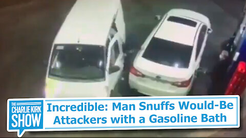 Incredible: Man Snuffs Would-Be Attackers with a Gasoline Bath