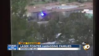 Mystery laser pointer harassing families in Mission Hills