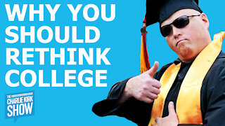 The Charlie Kirk Show - WHY YOU SHOULD RETHINK COLLEGE