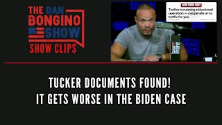 Tucker Documents Found! It Gets Worse In The Biden Case - Dan Bongino Show Clips