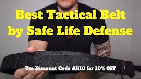 Best Tactical Belt by Safe Life Defense Discount Code AK10 for 10% OFF