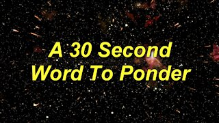 Andy White: A 30 Second Word To Ponder