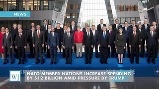 NATO Member Nations Increase Spending By $12 Billion Amid Pressure By Trump - Video