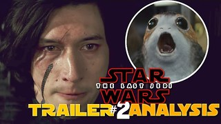 Star Wars The Last Jedi Trailer #2 Reaction & Analysis - Video