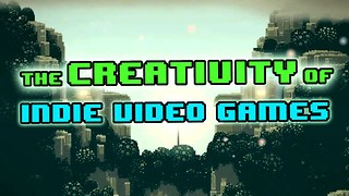 The Creativity of Indie Video Games