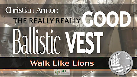 """Good Ballistic Vest"" Walk Like Lions Christian Daily Devotion with Chappy Jan 05, 2021"