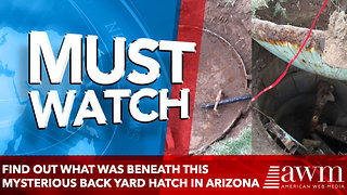 Find Out What Was Beneath This Mysterious Back Yard Hatch In Arizona - Video