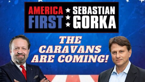 The migrant caravans are coming! Todd Bensman with Sebastian Gorka on AMERICA First