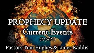 Prophecy Update - Current Events - 2/5/21