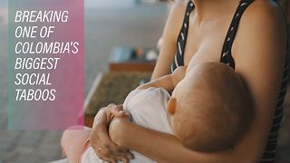 How to break Colombia's breastfeeding taboo - Video