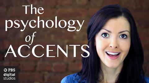 Watch This Video And Discover The Psychology Behind The Accents
