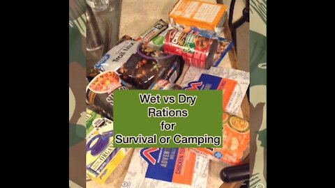Wet vs Dry Rations for Survival or Camping
